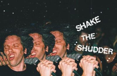 Shake The Shudder - Chk Chk Chk